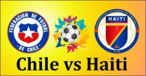 Chile vs Haiti friendly match 6 june