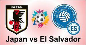 Japan vs El Salvador Friendly match ahead of copa america 2019