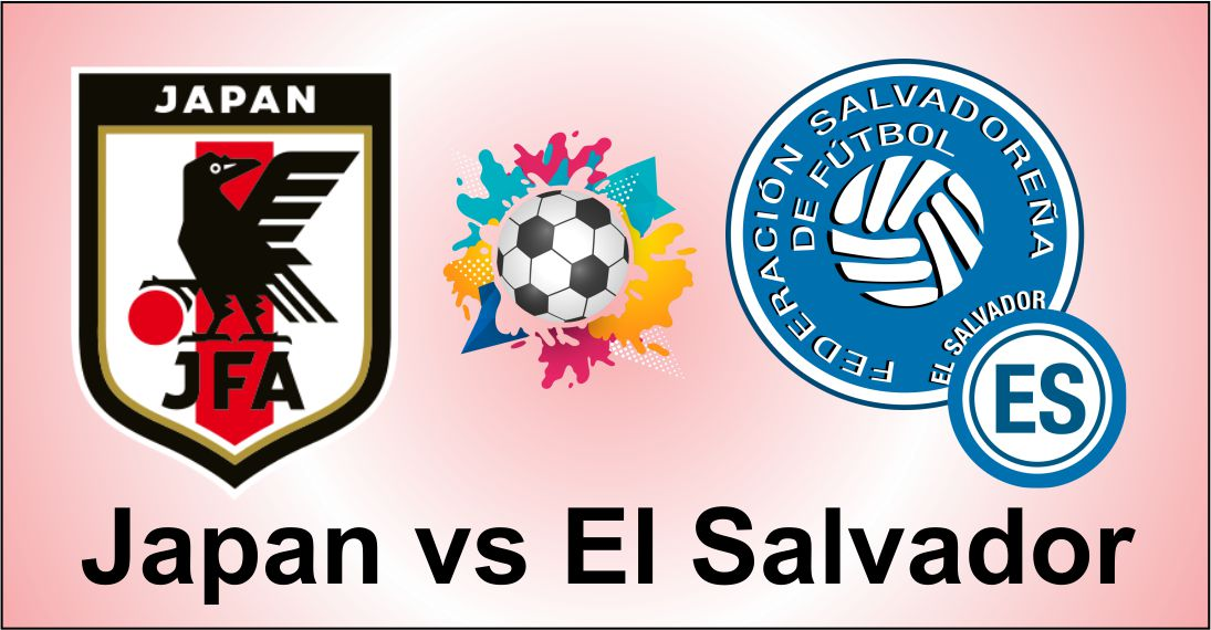 Japan vs El Salvador Friendly match ahead of copa america 2019
